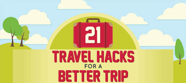21 Awesome Travel Hacks for a Better Trip